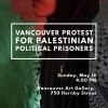 Speech given at solidarity demonstration for Palestinian hunger strikers, Vancouver, Sunday, May 14